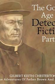 Gilbert Keith Chesterton - The Golden Age of Detective Fiction. Part 1